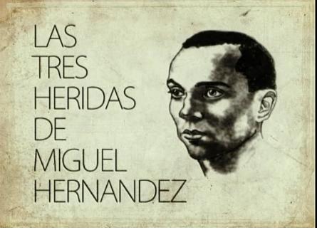 Las tres heridas de Miguel Hernández