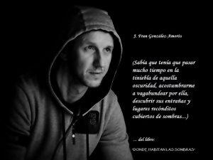 El rojalero Jose Fran González publica 'Donde habitan las sombras'